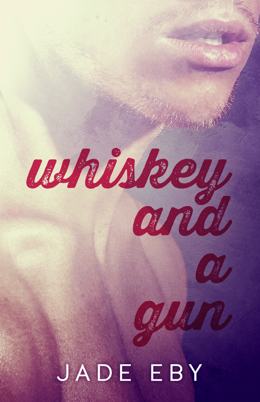Whiskey and a Gun by Jade Eby.