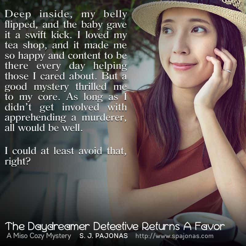 It's the first #TeaserTuesday for THE DAYDREAMER DETECTIVE RETURNS A FAVOR. Mei has figured out that solving mysteries is actually fun!