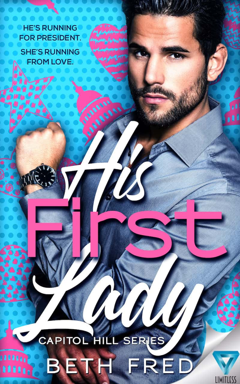 """Check out this political romance, HIS FIRST LADY. """"My campaign manager says no one wants a bachelor in the White House and this election is drawing near. The solution?"""""""